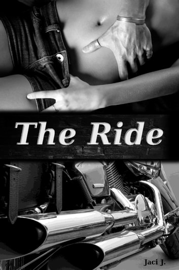 The Ride ebook by Jaci J