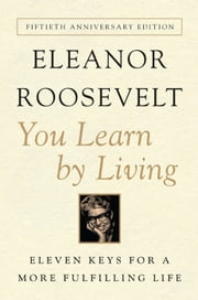 You Learn By Living ebook by Eleanor Roosevelt