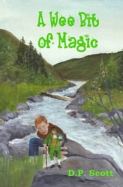 A Wee Bit of Magic ebook by DP Scott