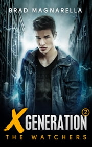XGeneration 2: The Watchers ebook by Brad Magnarella