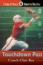 Touchdown Pass ebook by Clair Bee