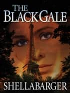 The Black Gale ebook by Samuel Shellabarger
