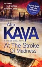 At The Stroke Of Madness (Mills & Boon M&B) ebook by Alex Kava