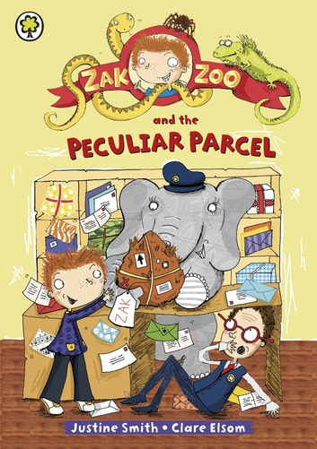 Zak Zoo: Zak Zoo and the Peculiar Parcel - Book 2 ebook by Justine Smith