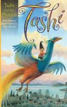 Tashi and the Phoenix ebook by Anna Fienberg, Barbara Fienberg, Kim Gamble