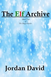 The Elf Archive - Book Two of The Magi Charter ebook by Jordan David