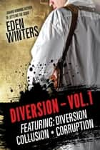 Diversion Box Set Vol. 1 - Diversion ebook by Eden Winters
