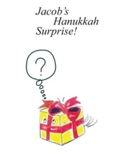 JACOB'S HANUKKAH SURPRISE! ebook by Shoshana Moscovitz & Robert Thompson