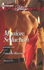 Mission: Seduction ebook by Candace Havens