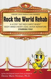 Rock the World Rehab: A 4-step ebook by Denise Marie Nieman