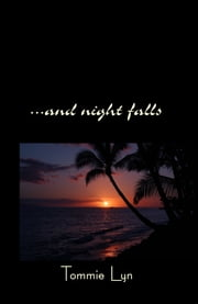 ...And Night Falls ebook by Tommie Lyn