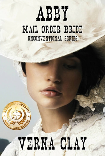 Abby: Mail Order Bride (Unconventional Series #1) ebook by Verna Clay