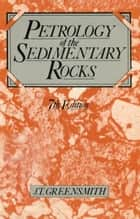 Petrology of the Sedimentary Rocks ebook by J. Greensmith