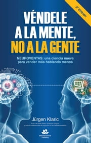 Véndele a la mente, no a la gente ebook by Kobo.Web.Store.Products.Fields.ContributorFieldViewModel