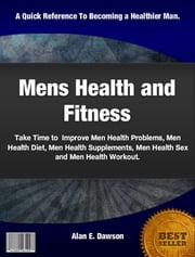 Mens Health and Fitness ebook by Alan E. Dawson