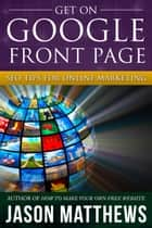 Get On Google Front Page ebook by Jason Matthews