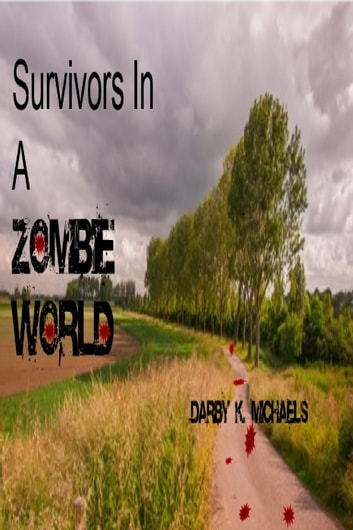 Survivors In A Zombie World - The Zombie Survivors Federation, #2 ebook by Darby K. Michaels