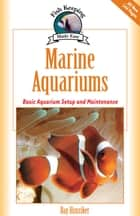 Marine Aquariums ebook by Ray Hunziker
