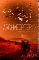 Archaeopteryx ebook by Dan Darling