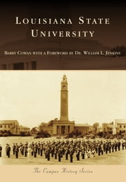Louisiana State University ebook by Barry Cowan,Dr. William L. Jenkins