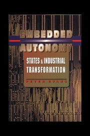 Embedded Autonomy - States and Industrial Transformation ebook by Peter B. Evans