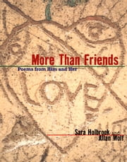 More Than Friends - Poems From Him and Her ebook by Sara Holbrook, Allan Wolf