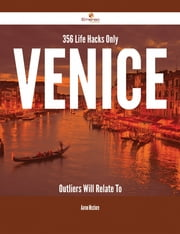356 Life Hacks Only Venice Outliers Will Relate To ebook by Aaron Mcclure