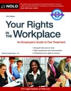Your Rights in the Workplace ebook by Barbara Kate Repa,Lisa Guerin