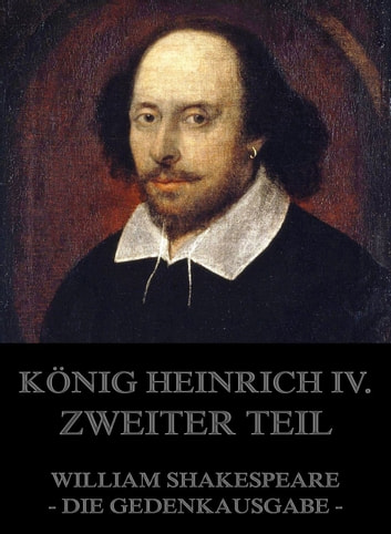 König Heinrich IV., Zweiter Teil ebook by William Shakespeare
