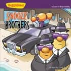 The Snooze Brothers / VeggieTales - A Lesson in Responsibility ebook by Doug Peterson, Cindy Kenney