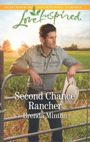 Second Chance Rancher - A Single Dad Romance ebook by Brenda Minton