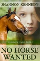 No Horse Wanted ebook by Shannon Kennedy