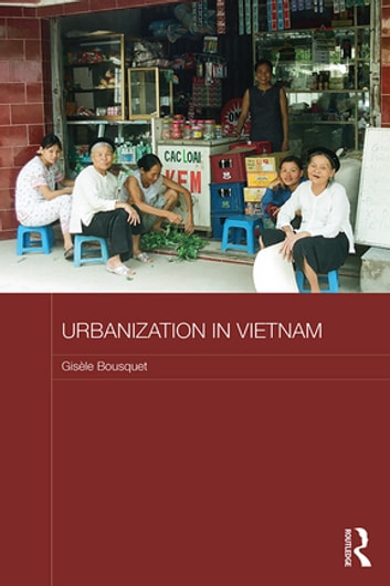 Urbanization in Vietnam ebook by Gisele Bousquet