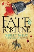 Fate and Fortune - A Hew Cullen Mystery: Book 2 ebook by Shirley McKay