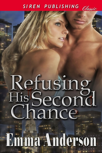 Refusing His Second Chance ebook by Emma Anderson