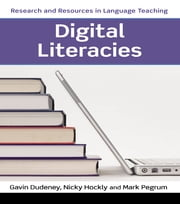 Digital Literacies ebook by Nicky Hockly,Gavin Dudeney,Mark Pegrum