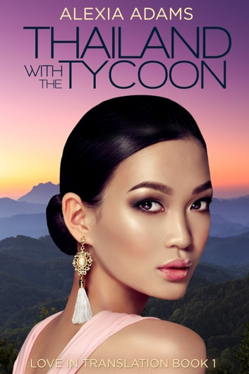 Thailand with the Tycoon ebook by Alexia Adams