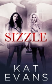 Sizzle ebook by Kat Evans