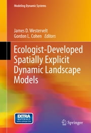Ecologist-Developed Spatially-Explicit Dynamic Landscape Models ebook by