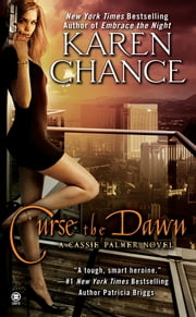 Curse the Dawn - A Cassie Palmer Novel ebook by Karen Chance