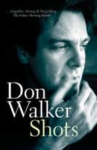 Shots ebook by Don Walker