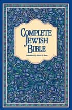 Complete Jewish Bible ebook by David H. Stern