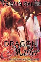 Dragon Master ebook by Tamsin Baker
