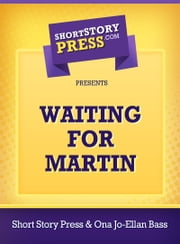 Waiting For Martin ebook by Short Story Press