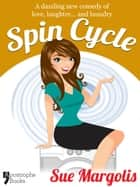 Spin Cycle: Best-Selling Chicklit Fiction ebook by Sue Margolis