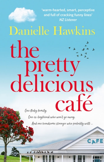 The Pretty Delicious Cafe: Hungry for summer, romance, friends and food?Come visit Ratai Beach. ebook by Danielle Hawkins