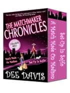 Matchmaker Chronicles ebook by Dee Davis