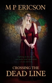 Crossing the Dead Line ebook by M P Ericson