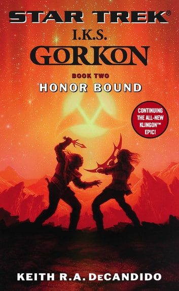 Gorkon Book Two: Honor Bound - Star Trek: IKS Gorkon ebook by Keith R. A. DeCandido
