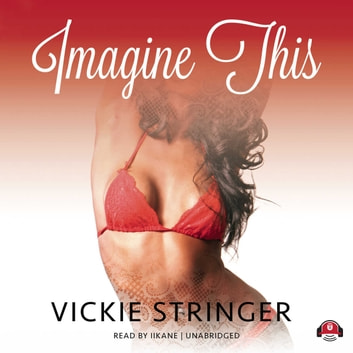 Imagine This - A Novel audiobook by Buck 50 Productions,Vickie M. Stringer